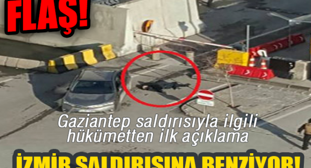 Gaziantep Saldırısıyla İlgili Hükümetten İlk Açıklama: İzmir Saldırısına Benziyor