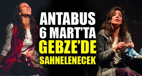 ANTABUS 6 MART'TA GEBZE'DE SAHNELENECEK - 2 Mart 2018 17:24