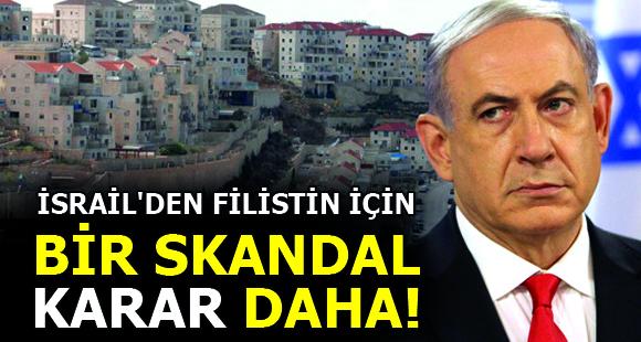 İsrail'den Bir Skandal Karar Daha! - 24 Mayıs 2018 14:13