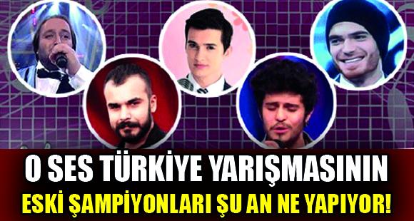 O Ses Türkiye Yarışmasının Eski Şampiyonları Şu An Ne Yapıyor! - 23 Ekim 2018 01:14