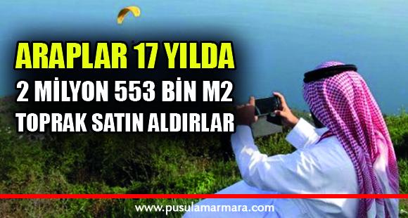 Suudi Araplar, Türkiye'den 17 yılda 2 milyon 553 bin metrekare toprak satın aldı!