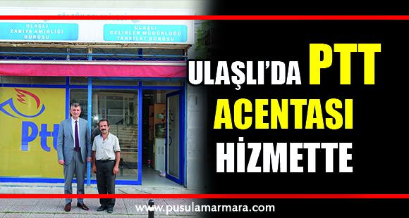 ULAŞLI'DA PTT ACENTASI HİZMETTE - 18 Eylül 2019 13:08
