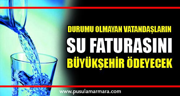 Durumu olmayan vatandaşların su faturasını Büyükşehir ödeyecek