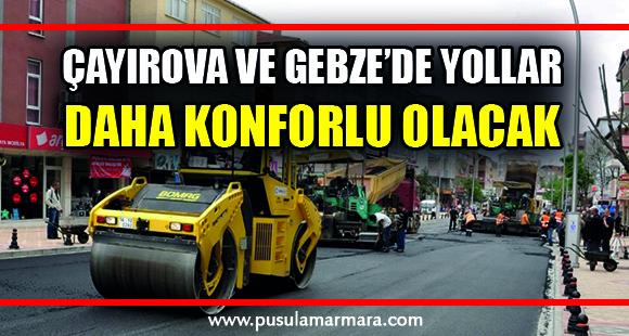 Çayırova ve Gebze'de yollar daha konforlu olacak - 11 Mart 2020 12:37