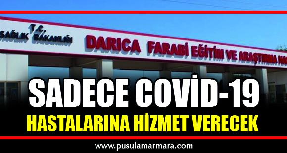 Darıca Farabi sadece Covid-19 hastalarına hizmet verecek - 13 Nisan 2020 13:25
