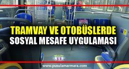 Tramvay ve otobüslerde sosyal mesafe uygulaması