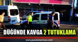 Düğünde kavgaya 2 tutuklama