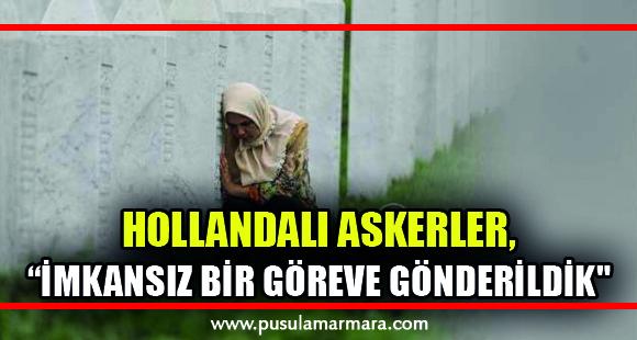 Srebrenitsa'da katliama seyirci kalmakla suçlanan Hollandalı askerler dava açıyor - 11 Temmuz 2019 16:51