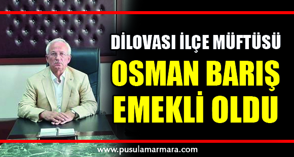 Dilovası İlçe Müftüsü Osman Barış emekli oldu