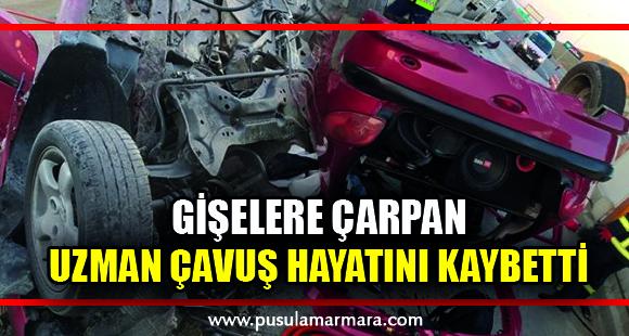 Otomobille gişelere çarpan uzman çavuş hayatını kaybetti - 22 Temmuz 2020 18:35